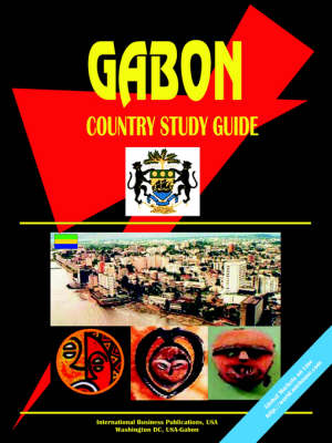 Gabon Country Study Guide by Usa Ibp