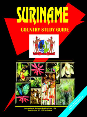 Suriname Country Study Guide by Usa Ibp