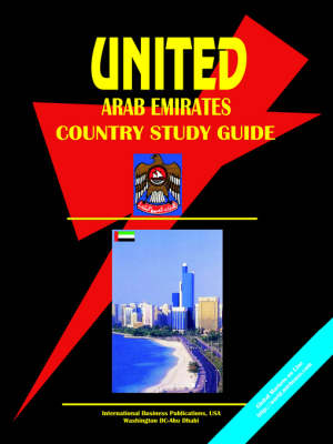 United Arab Emirates Country Study Guide by Usa Ibp