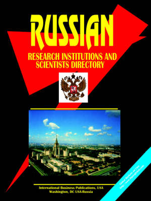 Russian Research Institutions and Scientists Directory by Usa Ibp