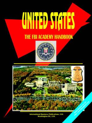 Us FBI Academy Handbook by International Business Publications
