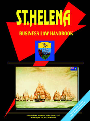 St Helena Business Law Handbook by Usa Ibp