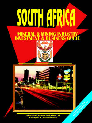 South Africa Mineral and Mining Sector Investment Guide by Usa Ibp