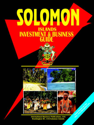 Solomon Islands Investment and Business Guide by Usa Ibp