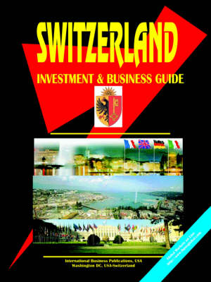 Switzerland Investment and Business Guide by Usa Ibp