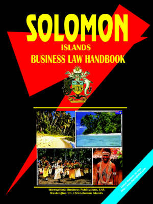 Solomon Islands Business Law Handbook by Usa Ibp