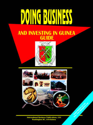 Doing Business and Investing in Guinea Guide by Usa Ibp