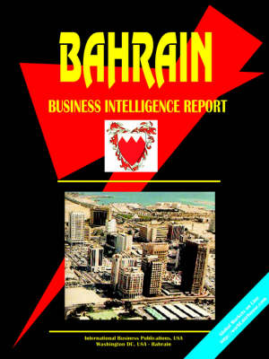 Bahrain Business Intelligence Report by Usa Ibp