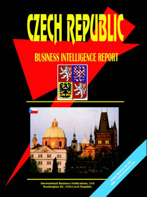 Czech Republic Business Intelligence Report by Usa Ibp