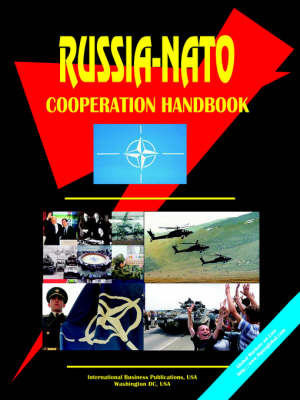 Russia-NATO Cooperation Handbook by Usa Ibp