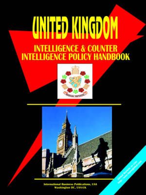 UK Intelligence & Counterintelligence Handbook by Usa Ibp