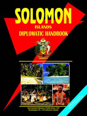Solomon Islands Diplomatic Handbook by Usa Ibp
