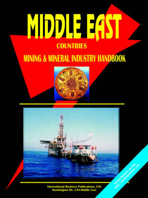 Middle East Countries Mineral Industry Handbook by Usa Ibp