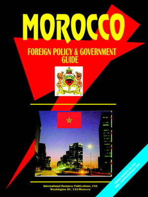 Morocco Foreign Policy and Government Guide by Usa Ibp