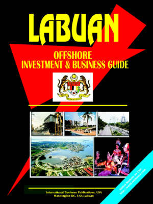 Labuan Offshore Investment and Business Guide by Usa Ibp
