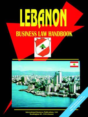Lebanon Business Law Handbook by Usa Ibp