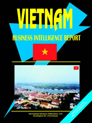 Vietnam Business Intelligence Report by Usa Ibp
