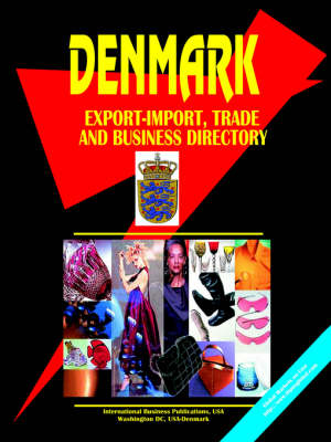 Denmark Export-Import, Trade & Business Dirwctory by Usa Ibp