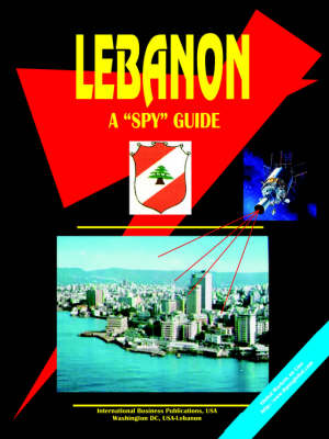 Lebanon a Spy Guide by Usa Ibp