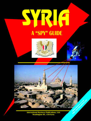Syria a Spy Guide by Usa Ibp