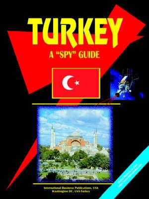 Turkey a Spy Guide by Usa Ibp