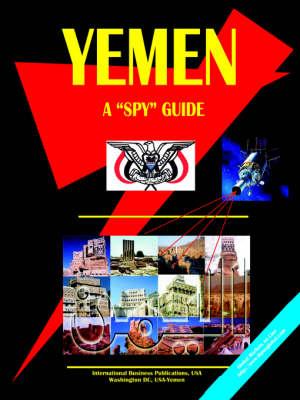 Yemen a Spy Guide by Usa Ibp