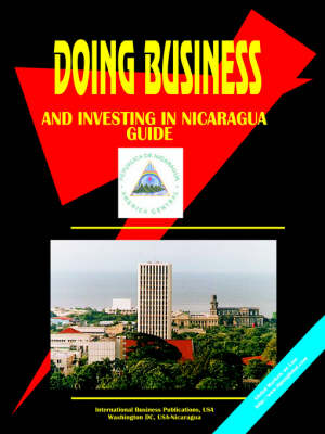 Doing Business and Investing in Nicaragua Guide by Usa Ibp