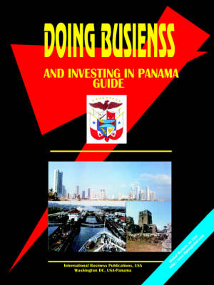 Doing Business and Investing in Panama by Usa Ibp