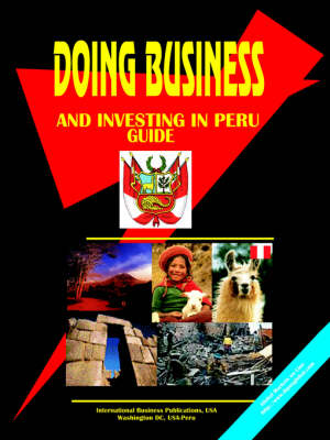 Doing Business and Investing in Peru Guide by Usa Ibp