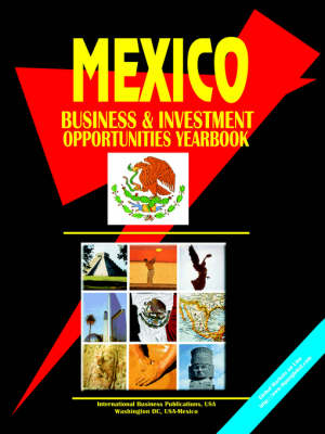 Mexico Business and Investment Opportunities Yearbook by Usa Ibp