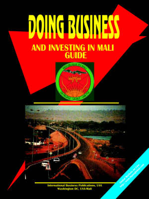 Doing Business and Investing in Mali Guide by Usa Ibp