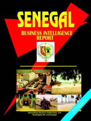 Senegal Business Intelligence Report by Usa Ibp