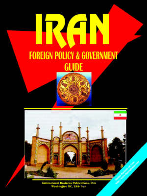Iran Foreign Policy & Government Guide by Usa Ibp