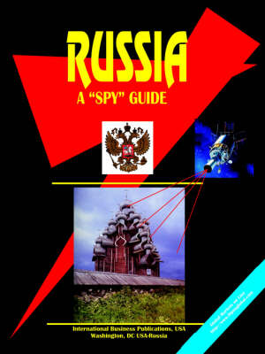 Russia a Spy Guide by Usa Ibp