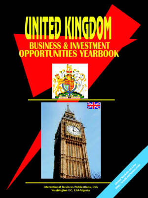 UK Business and Investment Opportunities Yearbook by Usa Ibp