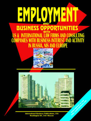 Employment and Business Opportunities with Us & International Law Firms & Consulting Companies with Business Interest and Activiry in Russia, NIS and by Usa Ibp
