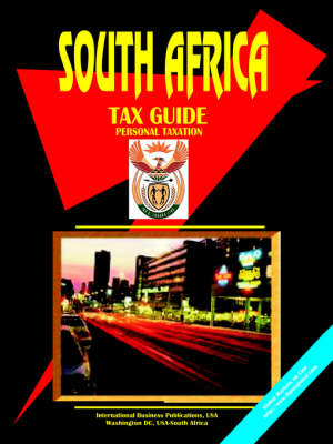 South Africa Tax Guide, Volume 2 Personal Taxation by Usa Ibp