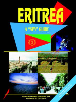 Eritrea a Spy Guide by Usa Ibp