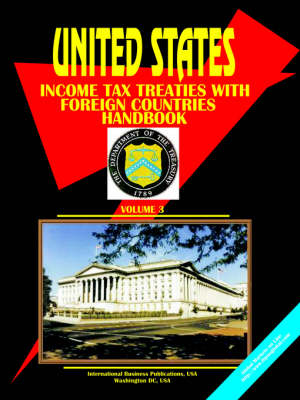 Us Income Tax Treaties with Foreign Countries Vol. 3 by Usa Ibp
