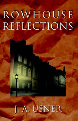 Rowhouse Reflections by J. A. Usner