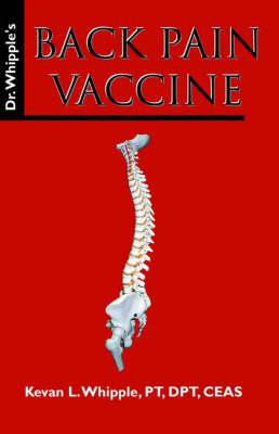 Dr. Whipple's Back Pain Vaccine by PT DPT Whipple