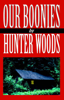 Our Boonies by Hunter Woods