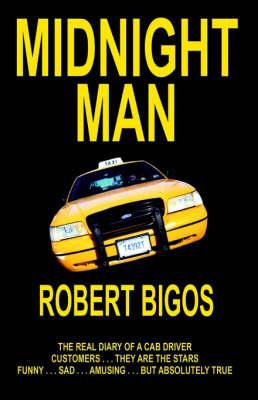 Midnight Man by Robert Joseph Bigos