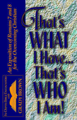 That's What I Have.That's Who I Am! by Grady Brown