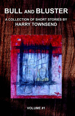 Bull & Bluster by Harry A Townsend