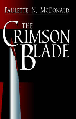 The Crimson Blade by Paulette N. McDonald