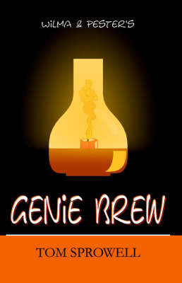 Wilma & Pester's Genie Brew by Tom Sprowell