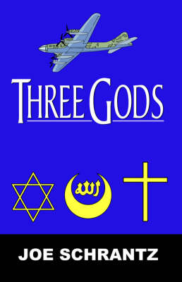 Three Gods by Joe A. Schrantz