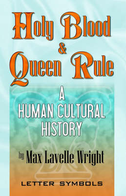 Holy Blood and Queen Rule by Max Wright