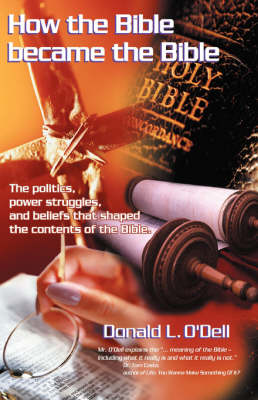 How the Bible Became the Bible by Donald L O'Dell